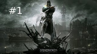Dishonored - Episode 1