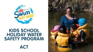 ACT Inland Waterway Water Safety Program For Kids | SWIM MY WAY