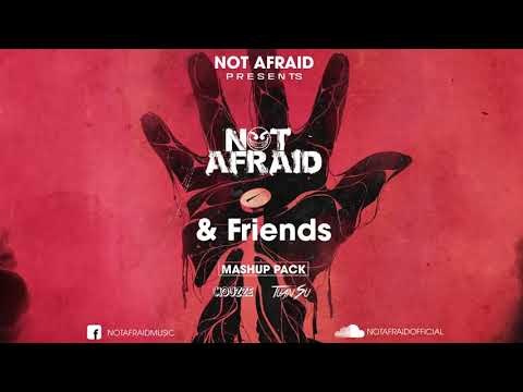 NOT AFRAID & FRIENDS Mashup Pack