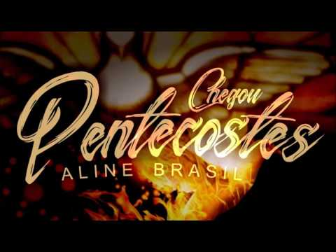 Aline Brasil - Chegou Pentecostes (Audio)