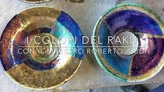 I COLORI DEL RAKU con il Maestro Roberto Aiudi