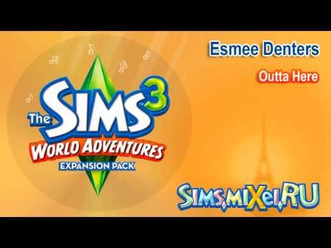Esmee Denters - Outta Here - Soundtrack The Sims 3 World Adventures