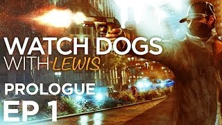 Watch Dogs - Gameplay Walkthrough Part 1 [Act 1: PROLOGUE] THE BEGINNING - W/Commentary