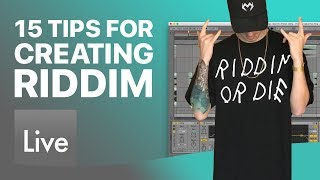 15 Tips for Creating Riddim in Ableton Live