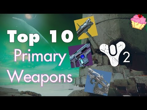 Top 10 Primary Weapons | Destiny 2 | Best of the Best
