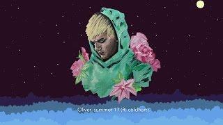Oliver – summer 17 (ft. coldhart)