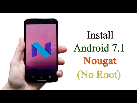 Install Android Nougat 7.1 On Any Android Device (No Root) - Creative Bijoy