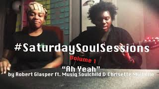 Ah Yeah - Robert Glasper ft. Chrisette Michele & Musiq Soulchild   #SaturdaySoulSessions Vol. 1