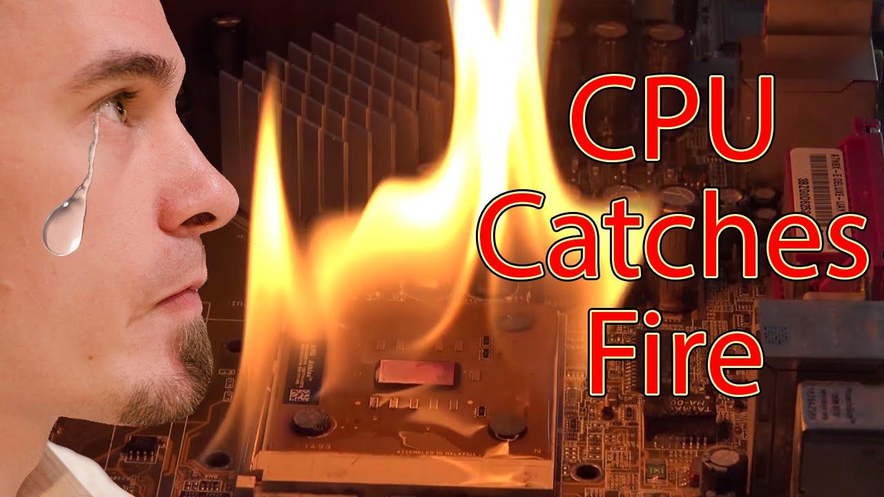 Cpu Catches Fire