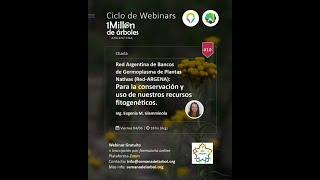"""#10 """"Red Argentina de Bancos de Germoplasma de Plantas Nativas"""" por la Ing. Eugenia Giamminola"""