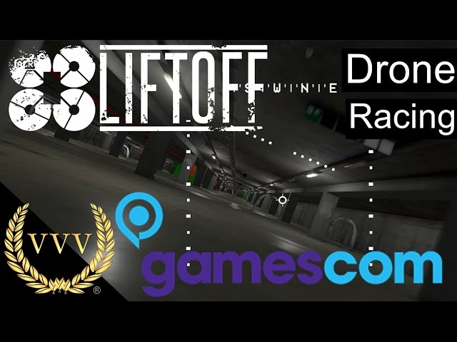Lift Off - Drone Racing Simulation - Gamescom 2016