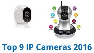 9 Best Ip Cameras 2016