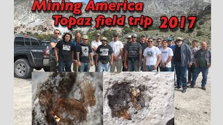 Tons Of Topaz Found in Utah! Mining America Ep 24 viewers field trip May 2017!
