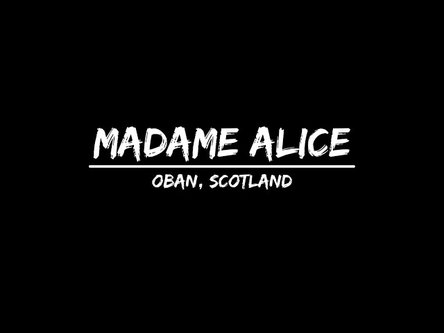 Madam Alice from Oban July 19