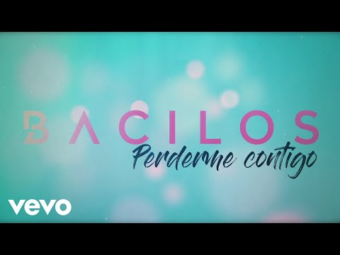 Bacilos - Perderme Contigo (Official Lyric Video)