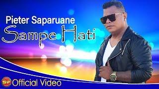 Gambar cover Pieter Saparuane - Sampe Hati [ OFFICIAL] Video