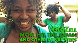 Mom Hit The Quan And Other Dance Steps - GloZell