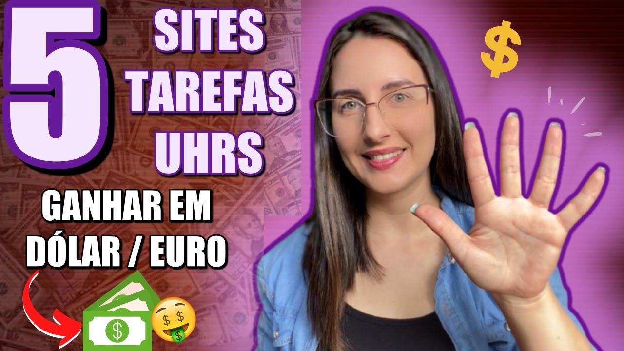 RENDA EXTRA COM 5 SITES DE TAREFAS SIMPLES UHRS! GANHE DINHEIRO EM DÓLAR E EURO TRABALHANDO DE CASA