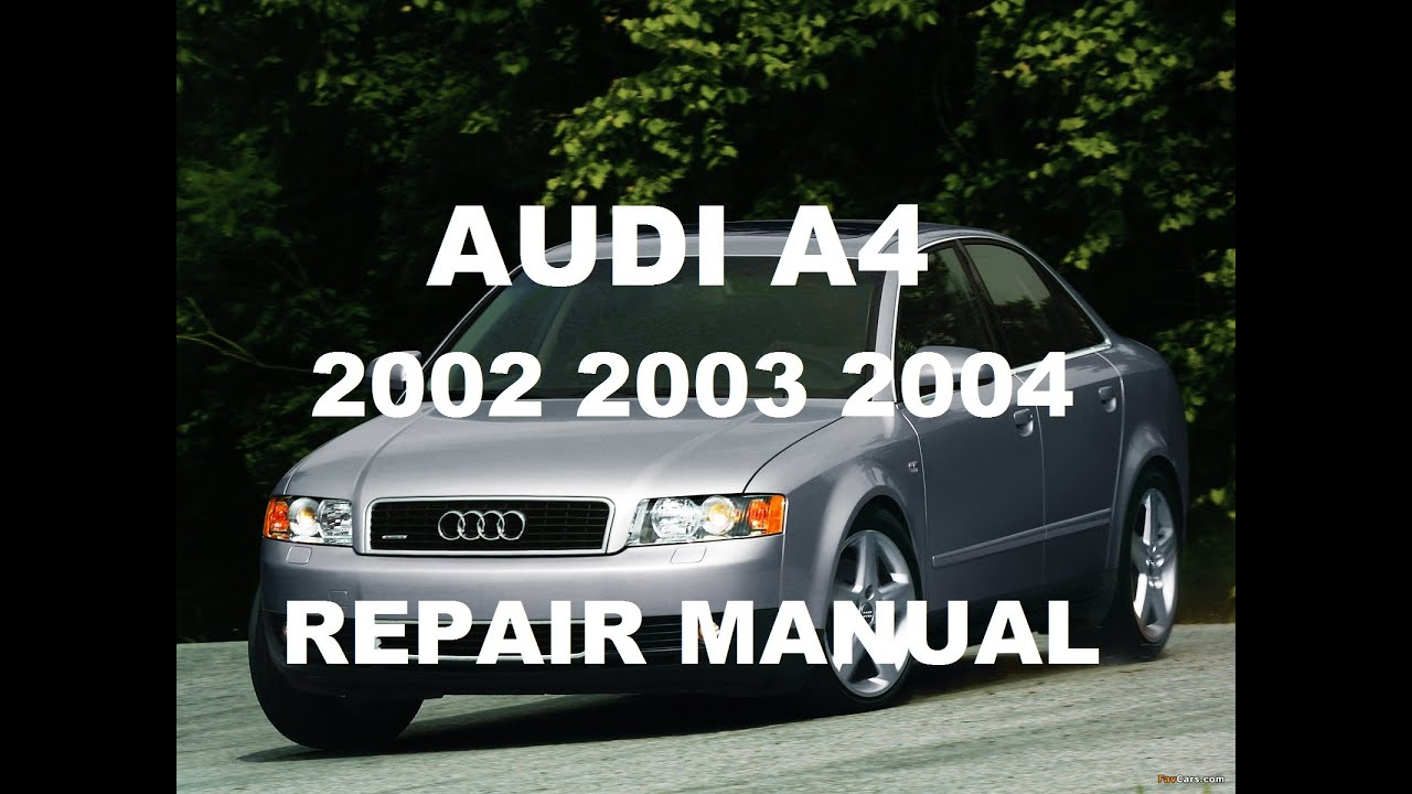audi a4 2002 2003 2004 repair manual youtube rh youtube com 2001 Audi All Road 2003 Audi All Road MPG