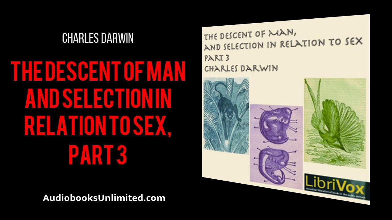 Download The Descent of Man and Selection in Relation to Sex, Part 3 Audiobook