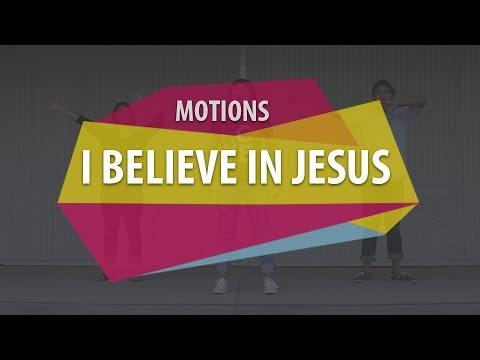 MOTIONS (I Believe in Jesus)
