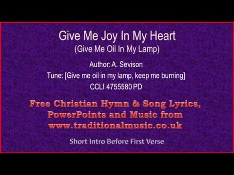 Give Me Joy In My Heart(Give Me Oil In My Lamp, MP167) - Hymn Lyrics & Music Video