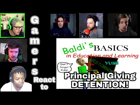 Gamers React to Baldi Basics in Education and Learning Principal Giving DETENTION!