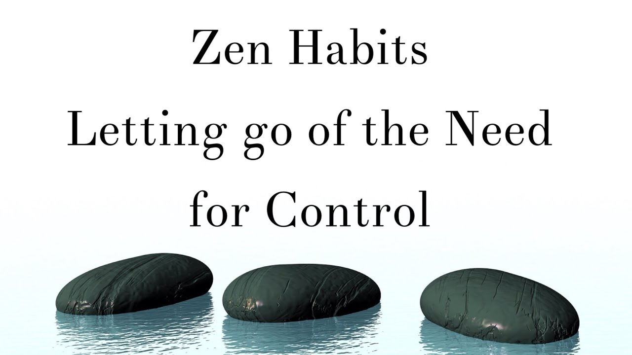 Zen habits letting go