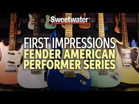 Fender American Performer Series — First Impressions
