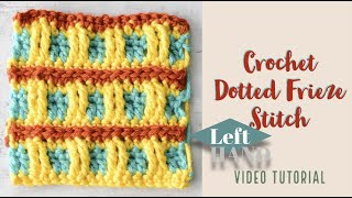 Crochet Dotted Frieze (LEFT Hand) Tutorial