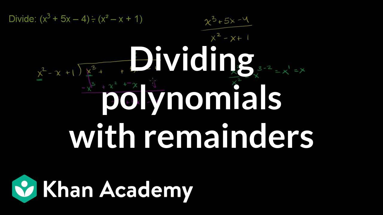 hight resolution of Dividing polynomials with remainders (video)   Khan Academy