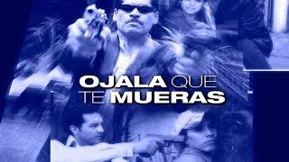 Ojala Te Mueras (2005) | MOOVIMEX powered by Pongalo