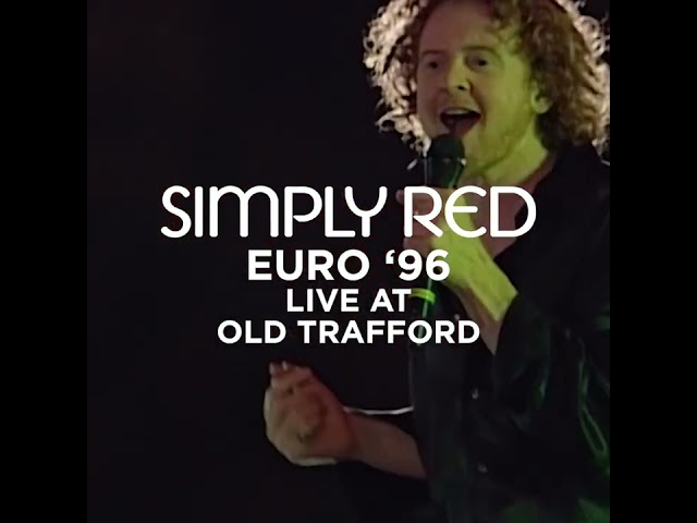 Simply Red Presents: Euro '96 Live at Old Trafford