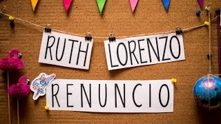 "Ruth Lorenzo ""Renuncio"" (Lyric Video Oficial)"
