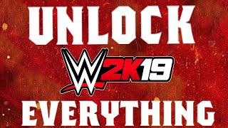 WWE 2K19 - How To Unlock EVERYTHING
