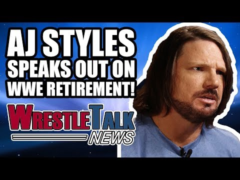 AJ Styles SPEAKS OUT On WWE RETIREMENT Rumors!   WrestleTalk News Dec. 2017