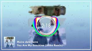 Moira dela Torre - You Are My Sunshine (Jecko Remix)