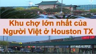 Khu chợ lớn nhất của Người Việt ở Houston Texas (Cuộc sống Mỹ - Vlog 99)