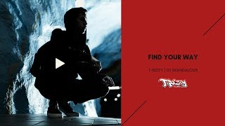 T-Bizzy - Find Your Way (2010 DJ Skandalous)