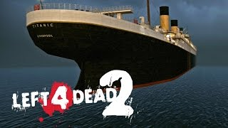 Left 4 Dead 2 Co-op: RMS Titanic
