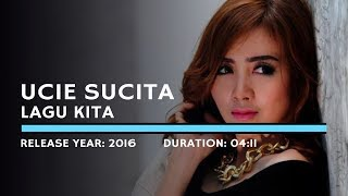 Download Video Ucie Sucita - Lagu Kita (Lyric) MP3 3GP MP4