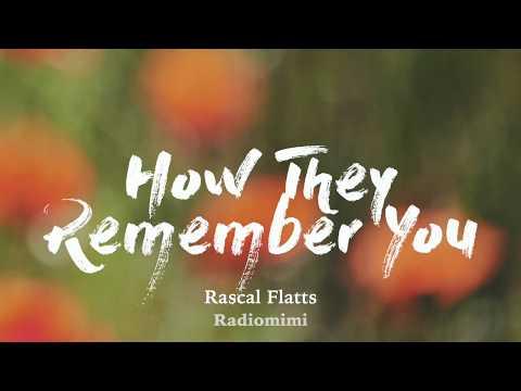 Rascal Flatts - How They Remember You(Lyrics)