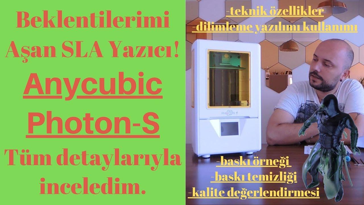 Anycubic Photon S  - 3Boyutlu Yazıcı Detaylı İncelemesi