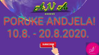 PORUKE ANDJELA! 10.8. - 20.8.2020.#anasecret #horoskop #tarot #pickacard