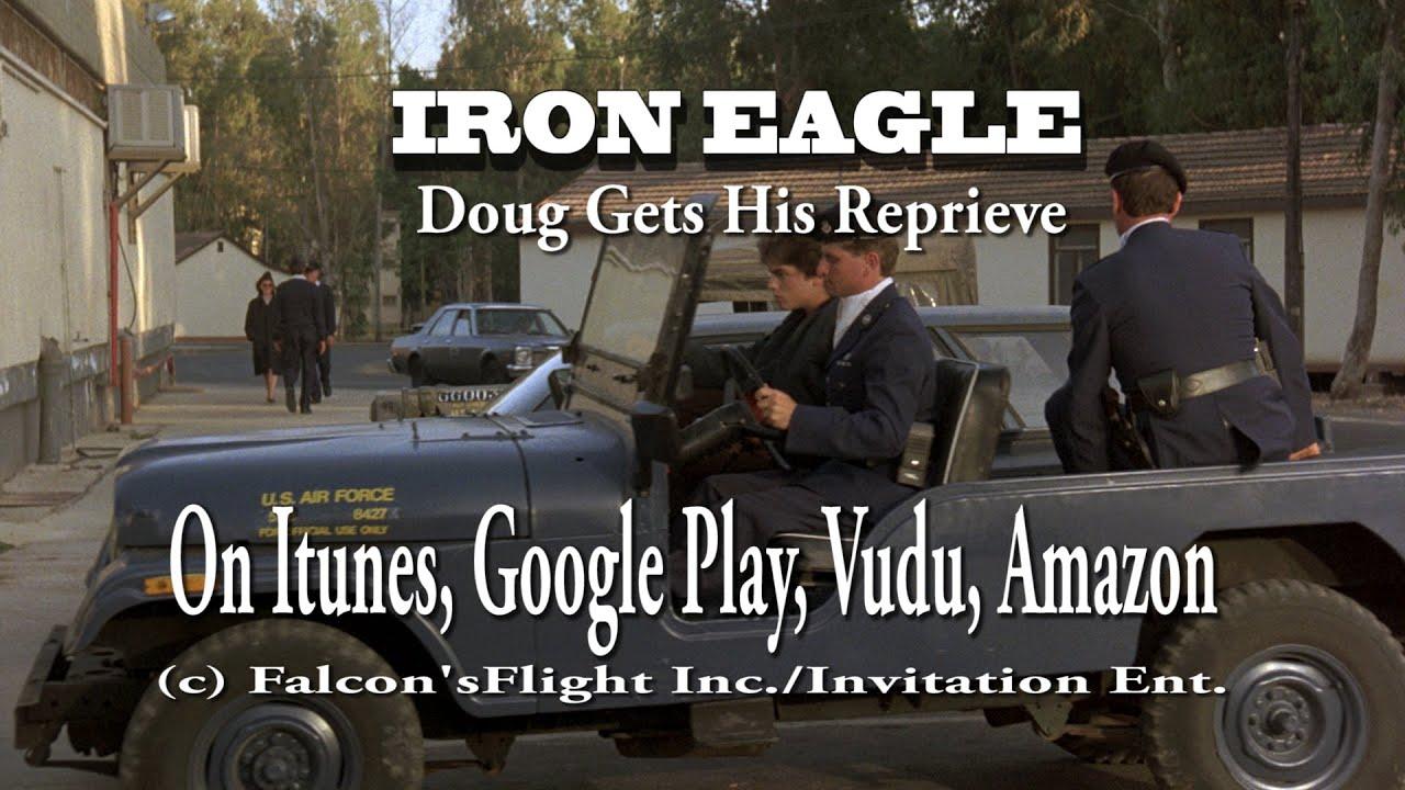 IRON EAGLE -- DOUG GETS HIS REPRIEVE