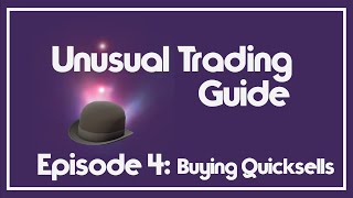 [TF2 2016] How to Buy Quicksells! (Unusual Trading Guide Ep. 4)