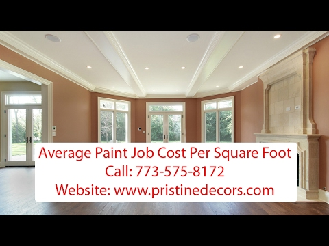 Average Paint Job Cost Per Square Foot Call 773 575 8172