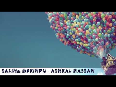 Lagu baru 2017 . SALING MERINDU - ASHRAL HASSAN (LIRIK)