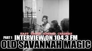 EAST COAST SPIRIT CHASERS - INTERVIEW PART 1 - OLD SAVANNAH MAGIC 104.3