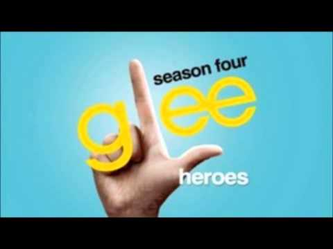 Heroes - Glee Cast Version (With Lyrics)